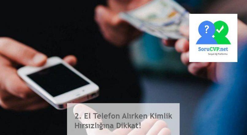 2. El Telefon Alırken Kimlik Hırsızlığına Dikkat!