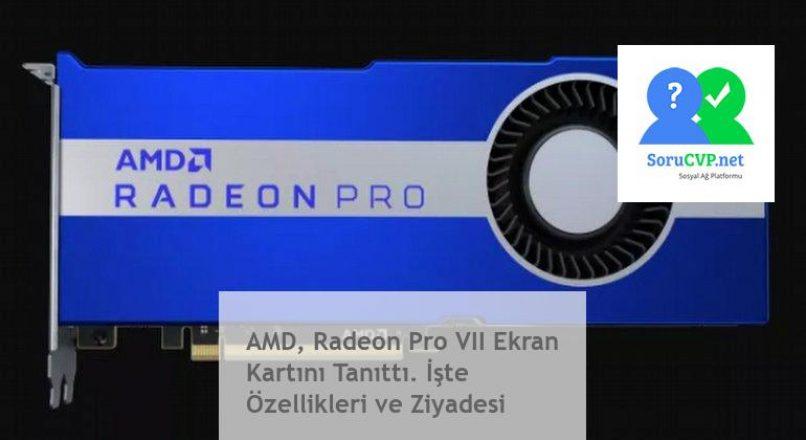 AMD, Radeon Pro VII Ekran Kartını Tanıttı. İşte Özellikleri ve Ziyadesi