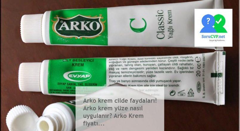 Arko krem cilde faydaları! Arko krem yüze nasıl uygulanır? Arko Krem fiyatı…