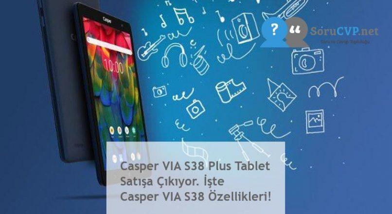 Casper VIA S38 Plus Tablet Satışa Çıkıyor. İşte Casper VIA S38 Özellikleri!