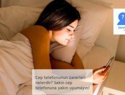 Cep telefonunun zararları nelerdir? Sakın cep telefonuna yakın uyumayın!