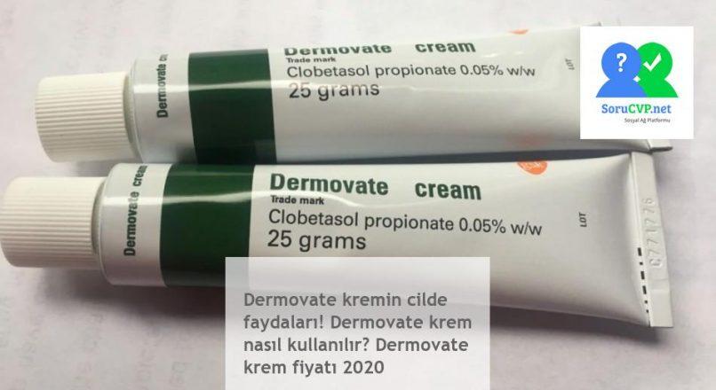 Dermovate kremin cilde faydaları! Dermovate krem nasıl kullanılır? Dermovate krem fiyatı 2020
