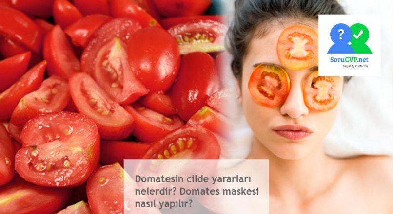 Domatesin cilde yararları nelerdir? Domates maskesi nasıl yapılır?