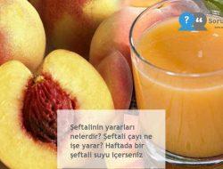 Şeftalinin yararları nelerdir? Şeftali çayı ne işe yarar? Haftada bir şeftali suyu içerseniz