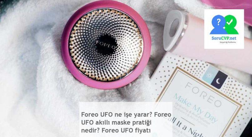 Foreo UFO ne işe yarar? Foreo UFO akıllı maske pratiği nedir? Foreo UFO fiyatı