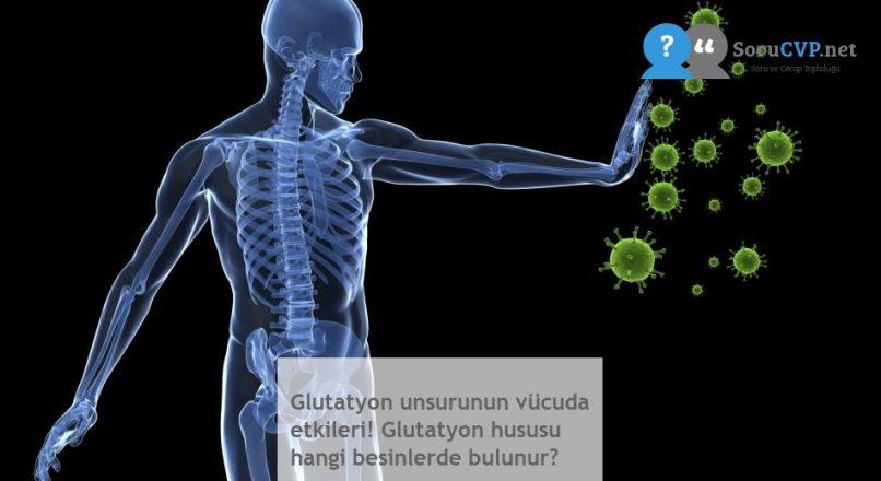 Glutatyon unsurunun vücuda etkileri! Glutatyon hususu hangi besinlerde bulunur?