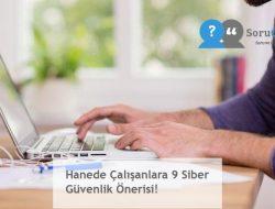 Hanede Çalışanlara 9 Siber Güvenlik Önerisi!