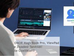 HONOR MagicBook Pro, ViewPad 6 ve Ziyadesi Tanıtıldı! İşte Özellikleri!