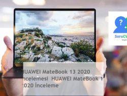 HUAWEI MateBook 13 2020 incelemesi  HUAWEI MateBook 13 2020 İnceleme