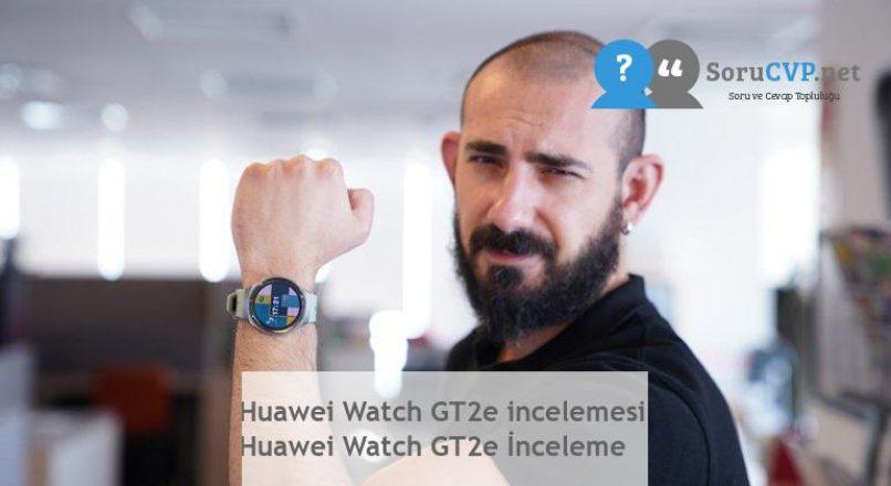 Huawei Watch GT2e incelemesi, Yeni Yorumlar