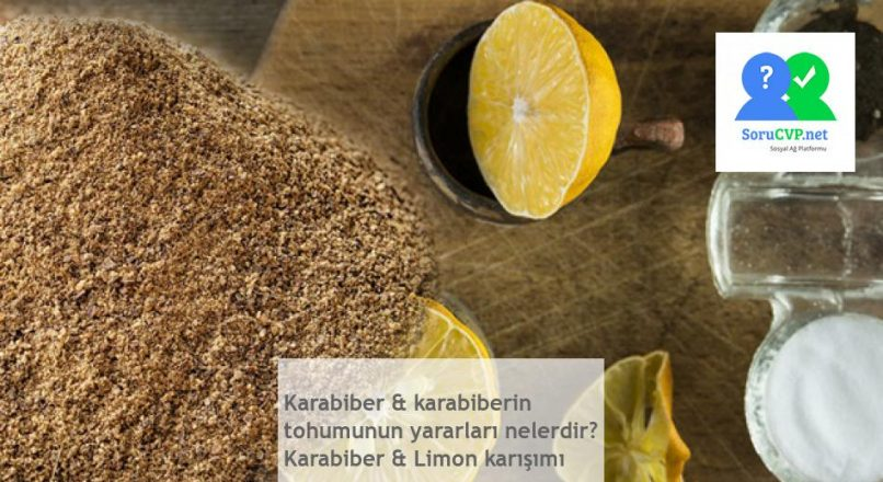 Karabiber & karabiberin tohumunun yararları nelerdir? Karabiber & Limon karışımı