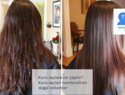 Kuru saçlara ne yapılır? Kuru saçları nemlendiren doğal sistemler