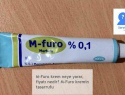 M-Furo krem neye yarar, fiyatı nedir? M-Furo kremin tasarrufu