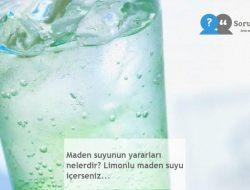 Maden suyunun yararları nelerdir? Limonlu maden suyu içerseniz…
