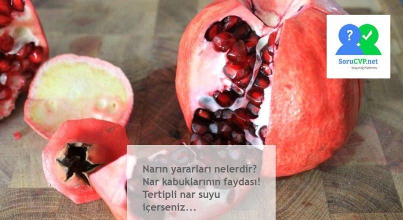 Narın yararları nelerdir? Nar kabuklarının faydası! Tertipli nar suyu içerseniz…