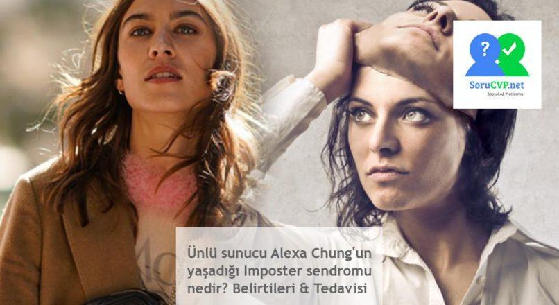 Ünlü sunucu Alexa Chung'un yaşadığı Imposter sendromu nedir? Belirtileri & Tedavisi