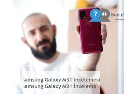 Samsung Galaxy M31 incelemesi  Samsung Galaxy M31 İnceleme