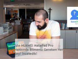 İşte HUAWEI MatePad Pro Hakkında Bilmeniz Gereken Her Şey! İnceledik!