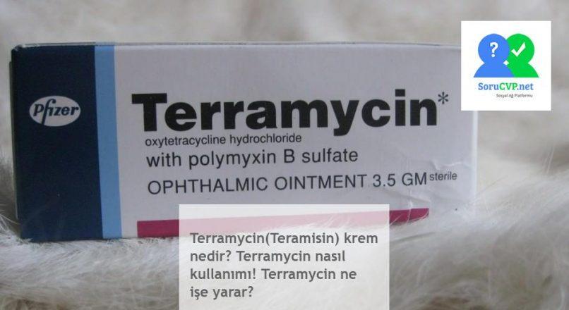 Terramycin(Teramisin) krem nedir? Terramycin nasıl kullanımı! Terramycin ne işe yarar?