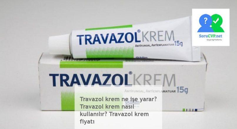 Travazol krem ne işe yarar? Travazol krem nasıl kullanılır? Travazol krem fiyatı