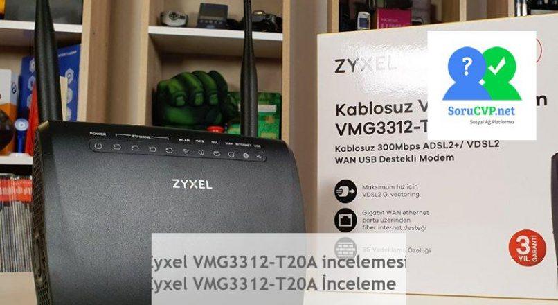 Zyxel VMG3312-T20A incelemesi Zyxel VMG3312-T20A İnceleme