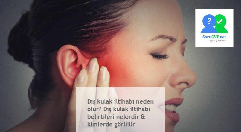 Dış kulak iltihabı : Neden olur, belirtileri nelerdir,  kimlerde görülür? [2020]